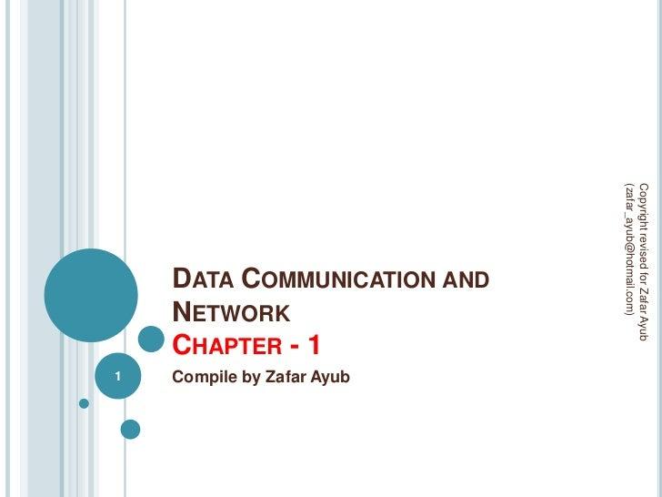 (zafar_ayub@hotmail.com)                             Copyright revised for Zafar Ayub    DATA COMMUNICATION AND    NETWORK...