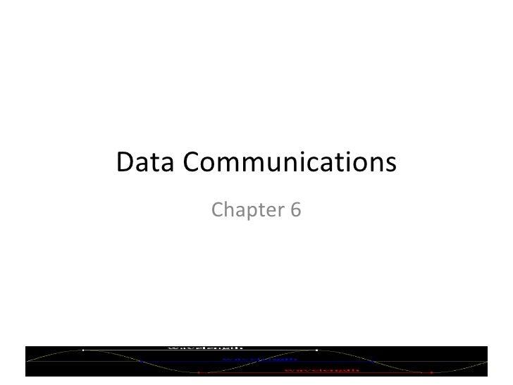Data Communications Chapter 6