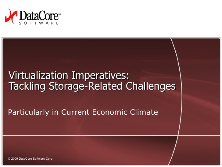Virtualization Imperatives: Tackling Storage-Related Challenges Particularly in Current Economic Climate