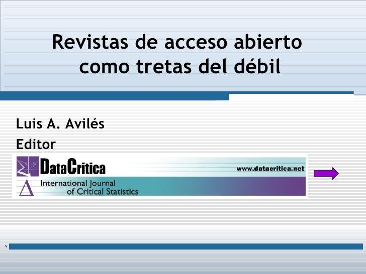 Luis A. Avilés Editor Revistas de acceso abierto  como tretas del débil