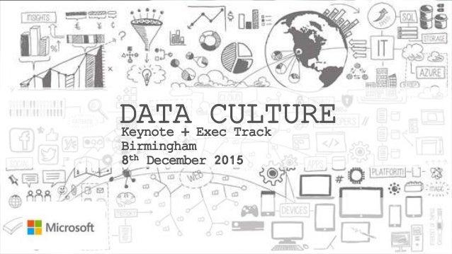 DATA CULTUREKeynote + Exec Track Birmingham 8th December 2015