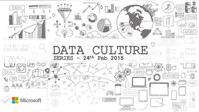 DATA CULTURESERIES – 24th Feb 2015