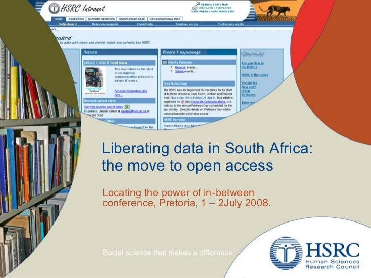 Liberating data in South Africa: the move to open access Locating the power of in-between conference, Pretoria, 1 – 2July ...