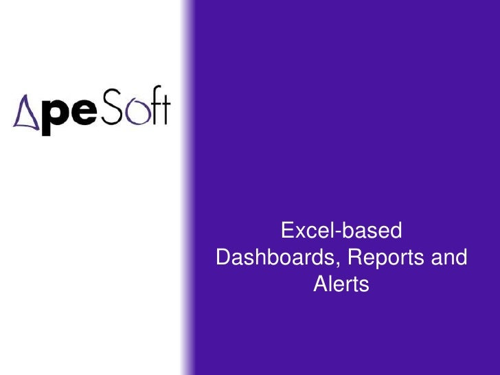 Reporting, Dashboards and Alerts in Excel from ApeSoft