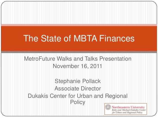 MetroFuture Walks and Talks Presentation November 16, 2011 Stephanie Pollack Associate Director Dukakis Center for Urban a...
