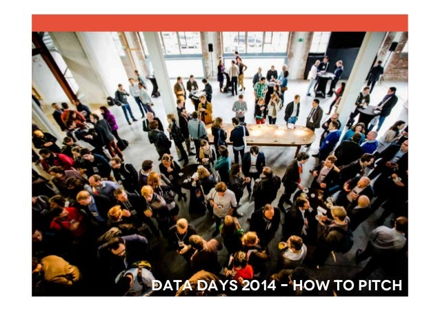 Data Days 2014 – how to pitch