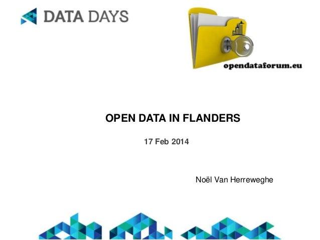 OPEN DATA IN FLANDERS 17 Feb 2014  Noël Van Herreweghe