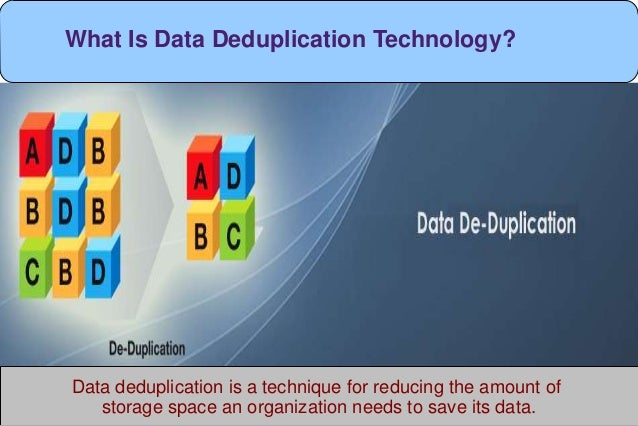 Data deduplication is a technique for reducing the amount of storage space an organization needs to save its data. What Is...