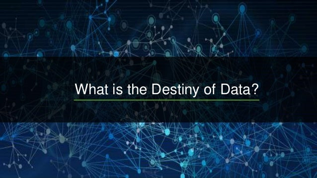 Data Trends Internet of Anything Aggregate any and all IoAT data from sensors, machines, geolocation, clicks, files, socia...