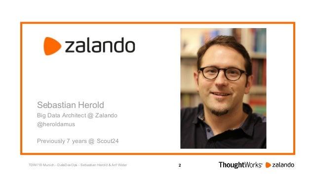 2 Sebastian Herold Big Data Architect @ Zalando @heroldamus Previously 7 years @ Scout24 TDWI'18 Munich - DataDevOps - Seb...