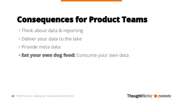 58 Benefits for Product Teams ‣ Independently work with data ‣ No dependencies to data teams ‣ It's easy to consume data p...