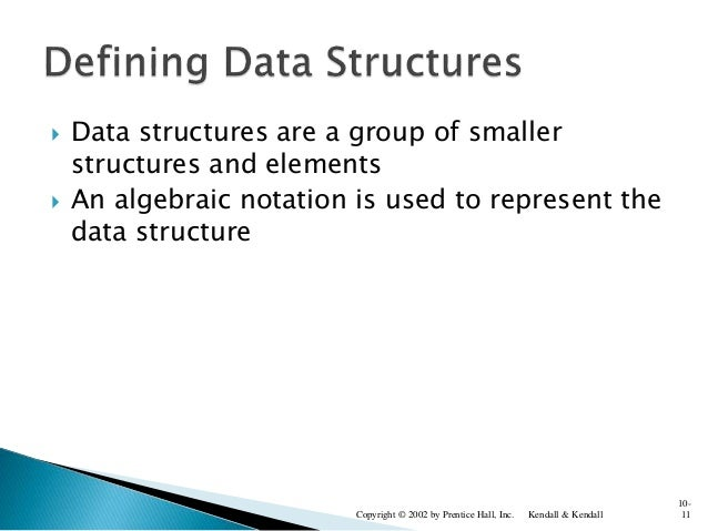  Data structures are a group of smaller structures and elements  An algebraic notation is used to represent the data str...
