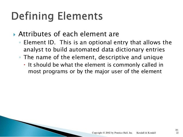  Attributes of each element are ◦ Element ID. This is an optional entry that allows the analyst to build automated data d...