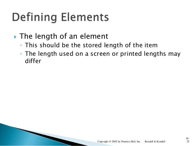  The length of an element ◦ This should be the stored length of the item ◦ The length used on a screen or printed lengths...