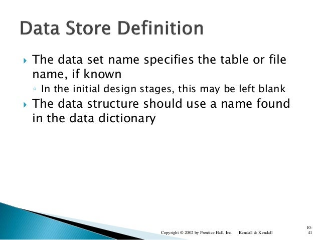  The data set name specifies the table or file name, if known ◦ In the initial design stages, this may be left blank  Th...