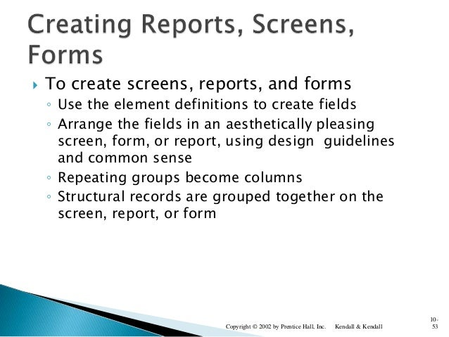  To create screens, reports, and forms ◦ Use the element definitions to create fields ◦ Arrange the fields in an aestheti...
