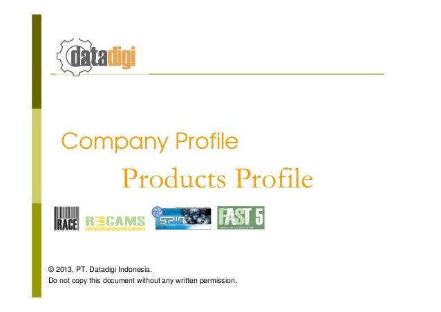 Company Profile  Products Profile © 2013, PT. Datadigi Indonesia. Do not copy this document without any written permission...