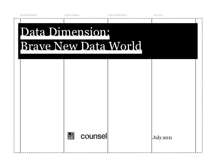 DATA DIMENSION   LOWE COUNSEL   LOWE & PARTNERS   JULY 2011Data Dimension:Brave New Data World                            ...