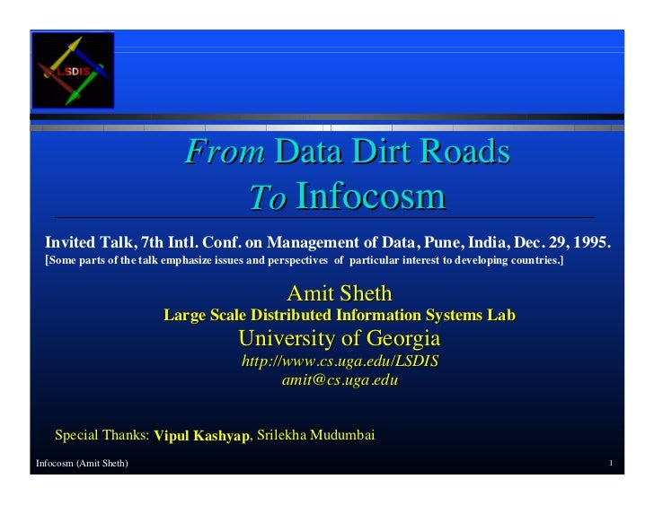 From Data Dirt Roads                                 To Infocosm  Invited Talk, 7th Intl. Conf. on Management of Data, Pun...
