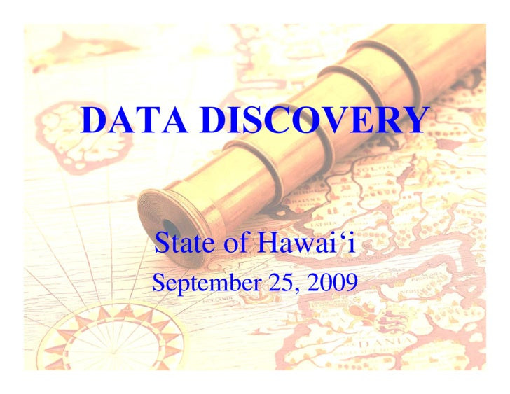 DATA DISCOVERY     State of Hawai'i   September 25, 2009