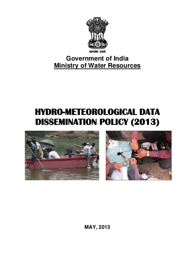 Government of India Ministry of Water Resources HYDRO-METEOROLOGICAL DATA DISSEMINATION POLICY (2013) MAY, 2013