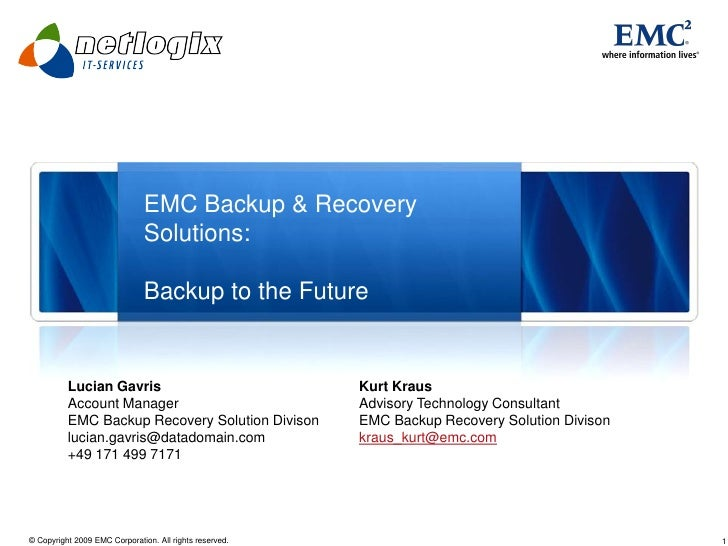 EMC Backup & Recovery                               Solutions:                                Backup to the Future        ...