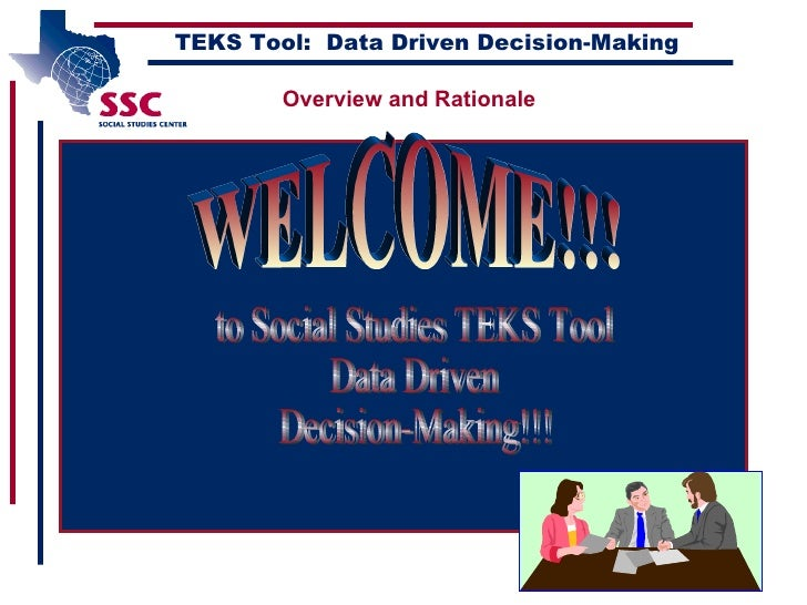 <ul><li>Social studies </li></ul>TEKS Tool:  Data Driven Decision-Making WELCOME!!! to Social Studies TEKS Tool Data Drive...