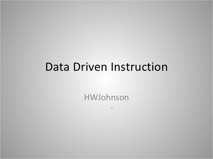 Data Driven Instruction HWJohnson `