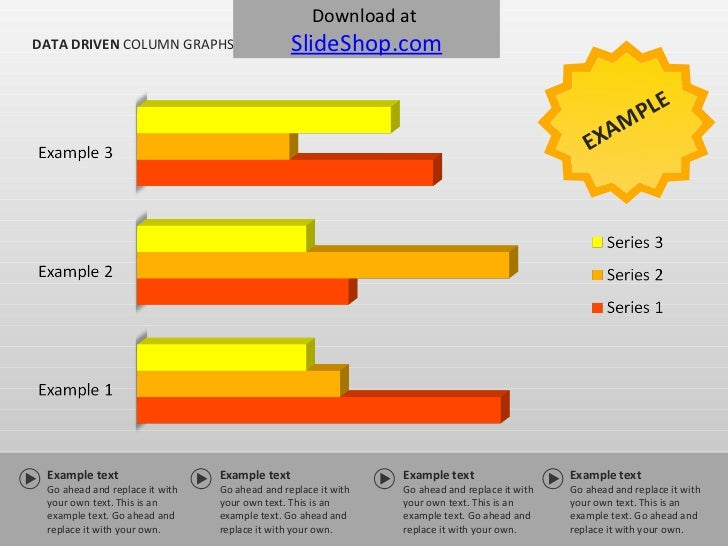 DATA DRIVEN  COLUMN GRAPHS EXAMPLE Example text Go ahead and replace it with your own text. This is an example text. Go ah...