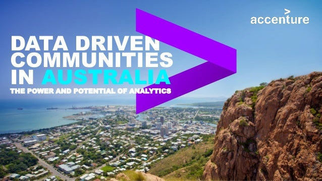DATA DRIVEN COMMUNITIES IN AUSTRALIATHE POWER AND POTENTIAL OF ANALYTICS