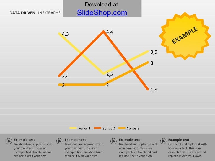 DATA DRIVEN  LINE GRAPHS EXAMPLE Example text Go ahead and replace it with your own text. This is an example text. Go ahea...