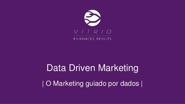 Data Driven Marketing | O Marketing guiado por dados |
