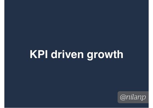 KPI driven growth @nilanp