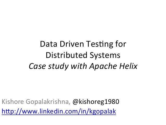 Data Driven Tes,ng for                Distributed Systems            Case study with Apache Helix...