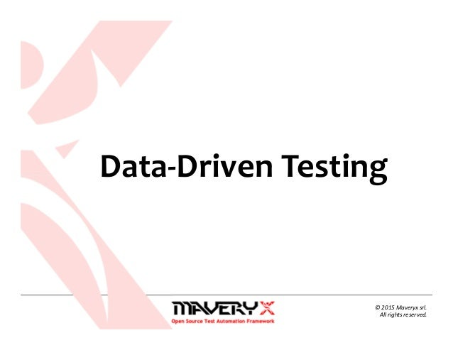 © 2015 Maveryx srl. All rights reserved. Data-Driven Testing