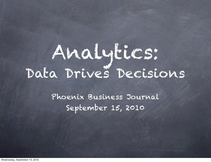 Analytics:                   Data Drives Decisions                                 Phoenix Business Journal               ...
