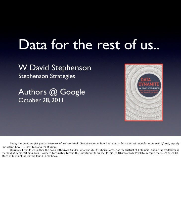 Data for the rest of us..              W. David Stephenson              Stephenson Strategies              Authors @ Googl...