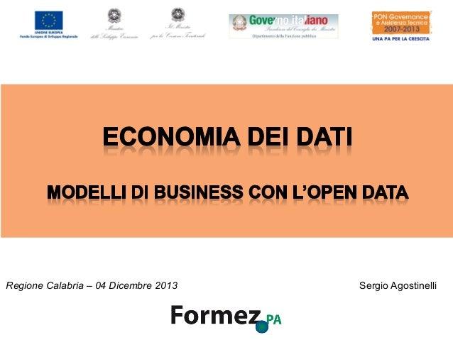 Regione Calabria – 04 Dicembre 2013  1 di 83  Sergio Agostinelli  /100  Economia dei dati