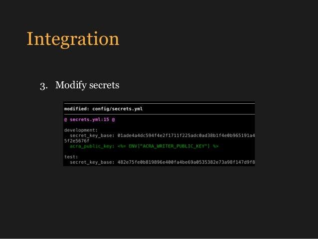 Integration 4. Change DB host to AcraServer 5. Convert DB columns to binary
