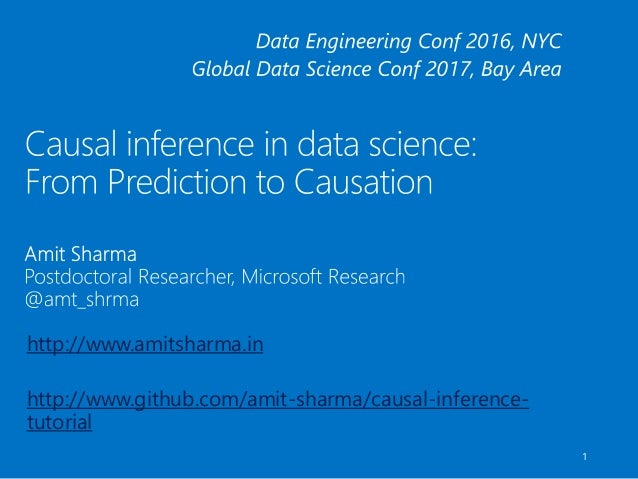 1 http://www.amitsharma.in http://www.github.com/amit-sharma/causal-inference- tutorial