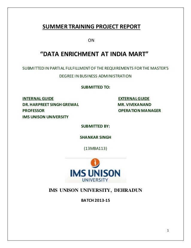 """1  SUMMER TRAINING PROJECT REPORT  ON  """"DATA ENRICHMENT AT INDIA MART""""  SUBMITTED IN PARTIAL FULFILLMENT OF THE REQUIREMEN..."""