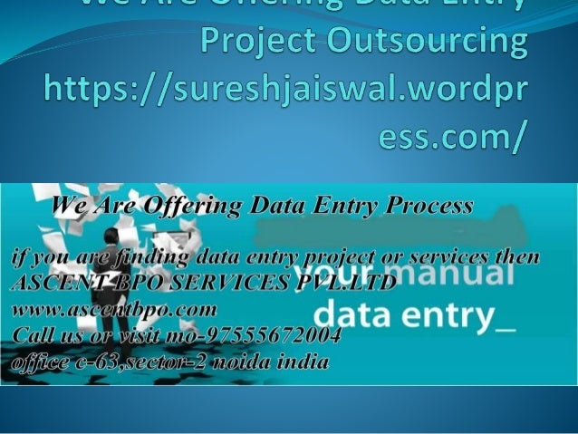 We Are Offering Data Entry Work http://ascentbponoi.blogspot.in