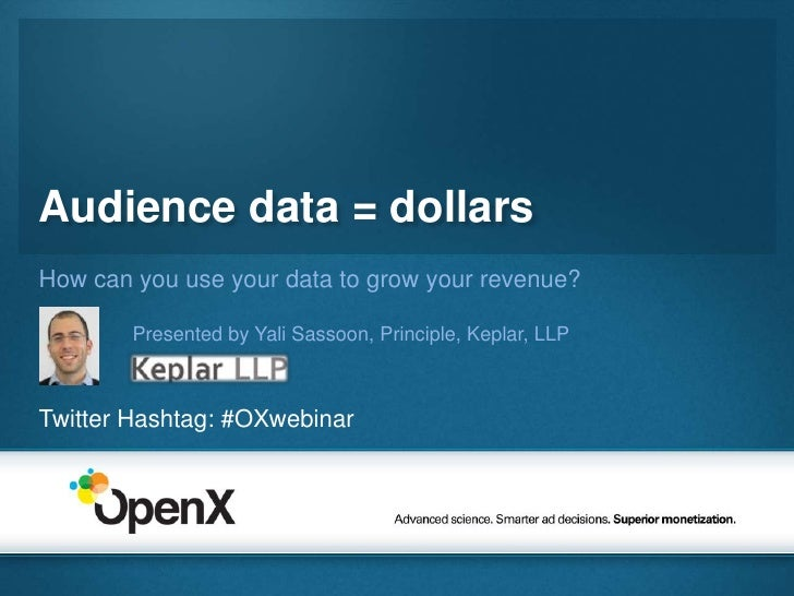 Audience data = dollars<br />How can you use your data to grow your revenue?<br />                 Presented by Yali Sasso...