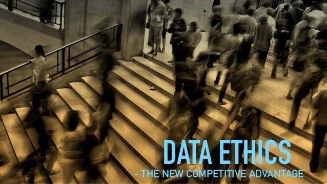 DATA ETHICS- THE NEW COMPETITIVE ADVANTAGE