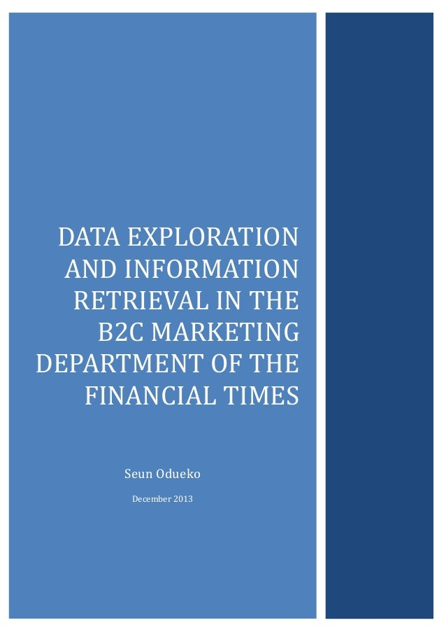 Page   CIT DATA EXPLORATION AND INFORMATION RETRIEVAL IN THE B2C MARKETING DEPARTMENT OF THE FINANCIAL TIMES Seun Odueko D...