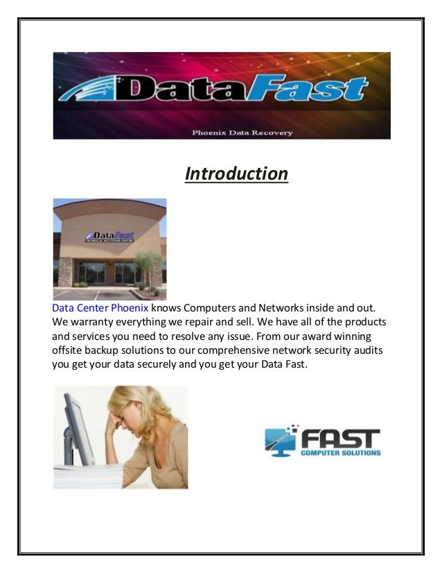 Introduction Data Center Phoenix knows Computers and Networks inside and out. We warranty everything we repair and sell. W...