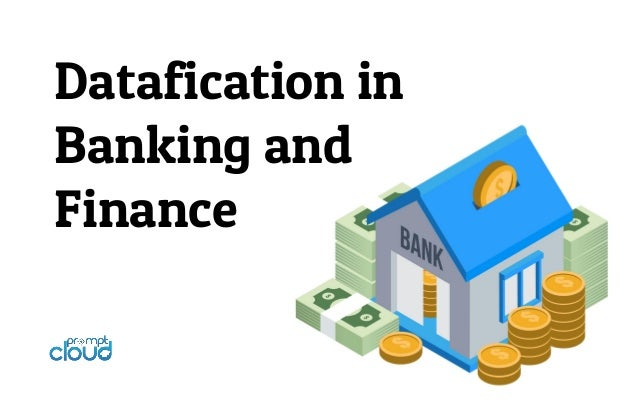 Datafication in Banking and Finance