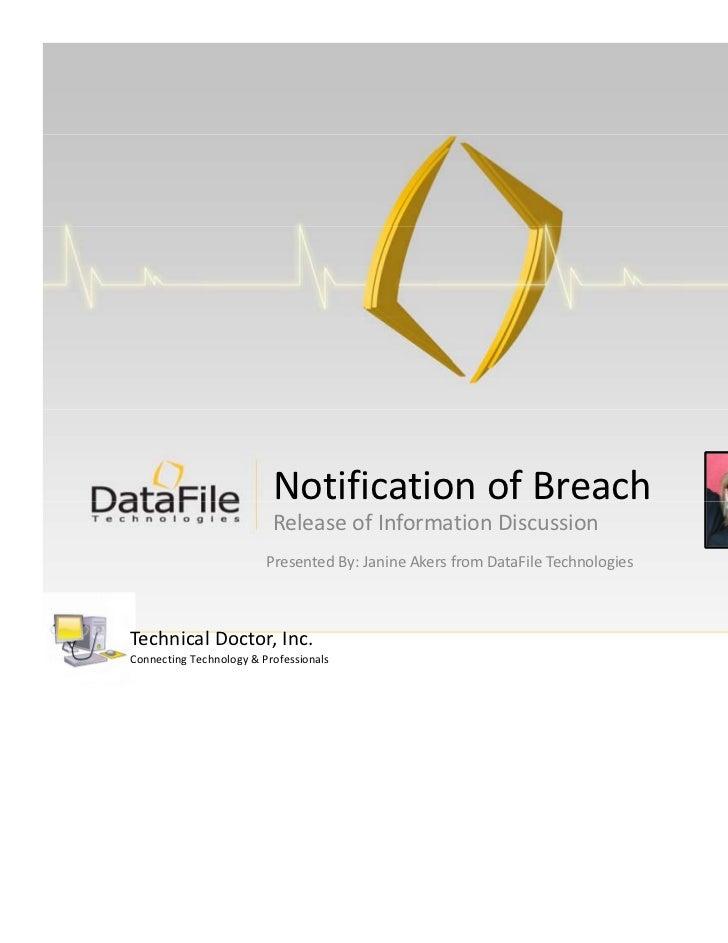 NotificationofBreach                          ReleaseofInformationDiscussion                         PresentedBy:Ja...