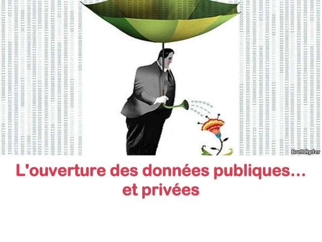 L'ouverture des données publiques… et privées
