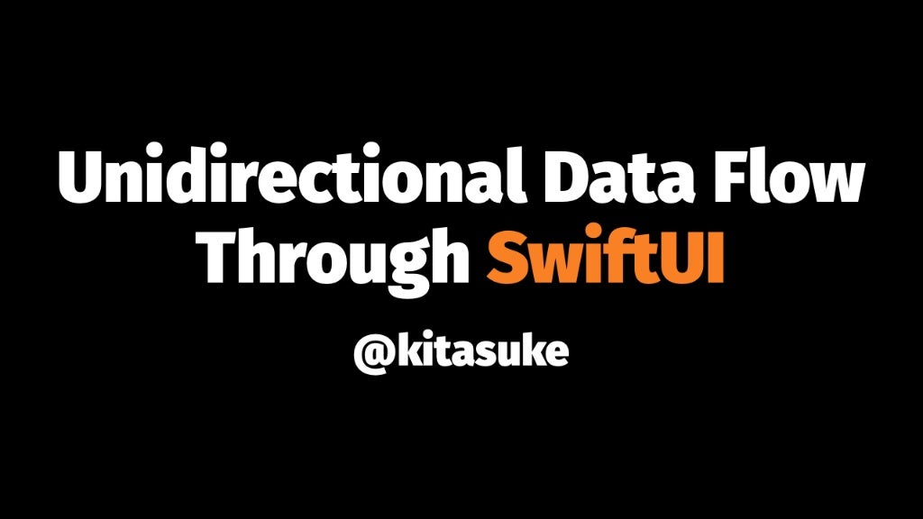 Unidirectional Data Flow Through SwiftUI